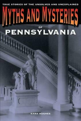 Myths and Mysteries of Pennsylvania
