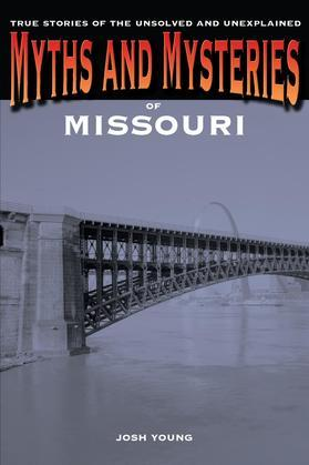 Myths and Mysteries of Missouri