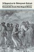 It Happened on the Underground Railroad