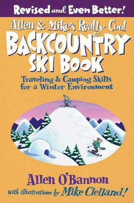 Allen & Mike's Really Cool Backcountry Ski Book, Revised and Even Better!