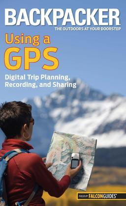 Backpacker Magazine's Using a GPS