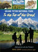 Grand Teton National Park: To the Top of the Grand