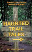 Haunted Trail Tales