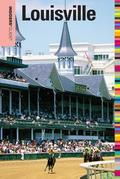 Insiders' Guide® to Louisville