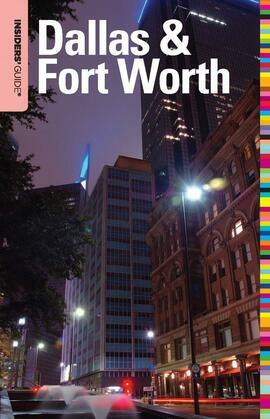 Insiders' Guide® to Dallas & Fort Worth