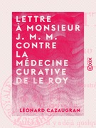 Lettre à Monsieur J. M. M. contre la médecine curative de Le Roy