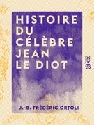Histoire du célèbre Jean le Diot