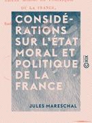 Considérations sur l'état moral et politique de la France - Et recherches sur ses véritables intérêts dans la crise actuelle