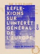 Réflexions sur l'intérêt général de l'Europe