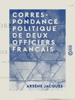 Correspondance politique de deux officiers français