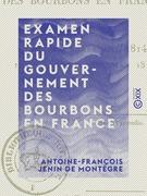 Examen rapide du gouvernement des Bourbons en France - Depuis le mois d'avril 1814 jusqu'au mois de mars 1815