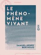 Le Phénomène vivant - Histoire de la Saint-Barthélemy