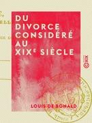 Du divorce considéré au XIXe siècle - Et autres textes