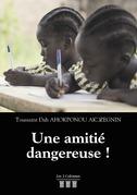 Une amitié dangereuse !