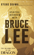 Spiritual Interview with Bruce Lee