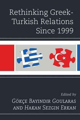 Rethinking Greek-Turkish Relations Since 1999