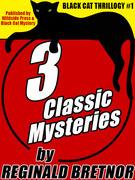 Black Cat Thrillogy #1: 3 Classic Mysteries by Reginald Bretnor