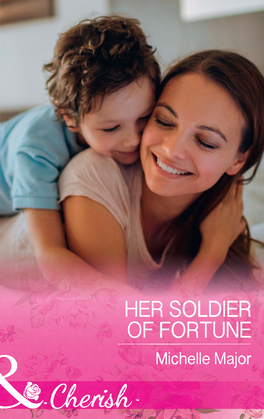 Her Soldier Of Fortune (Mills & Boon Cherish) (The Fortunes of Texas: The Rulebreakers, Book 1)