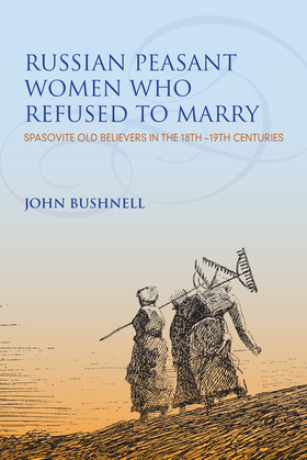 Russian Peasant Women Who Refused to Marry
