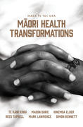 Maea te Toi Ora: Maori Health Transformations