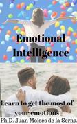 Emotional Intelligence: Learn To Get The Most Of Your Emotions