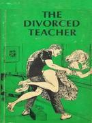 The Divorced Teacher - Adult Erotica