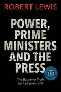 Power, Prime Ministers, and the Press