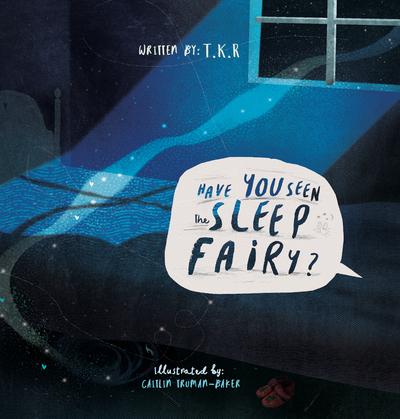 Have You Seen The Sleep Fairy?