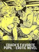Coach's Favorite Pupil - Erotic Novel