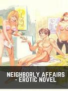 Neighborly Affairs - Erotic Novel