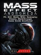 Mass Effect Andromeda, PC, DLC, Mods, Wiki, Gameplay, Cheats, Walkthrough, Game Guide Unofficial
