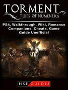 Torment Tides of Numenera, PS4, Walkthrough, Wiki, Romance, Companions, Cheats, Game Guide Unofficial