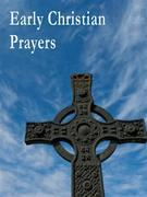 Early Christian Prayers