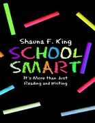 School Smart: It's More Than Just Reading and Writing
