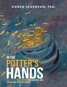 In the Potter's Hands: P.a.t.c.h. Ministry (Preaching and Teaching Christ Here)