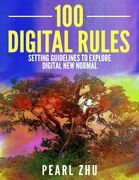 100 Digital Rules: Setting Guidelines to Explore Digital New Normal