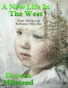 A New Life In the West: Four Historical Romance Novellas