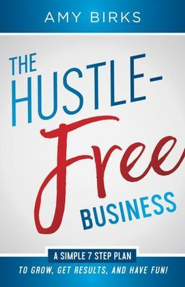The Hustle-Free Business