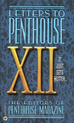 Letters to Penthouse XII: It Just Gets Hotter