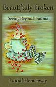 Beautifully Broken, Seeing Beyond Trauma