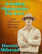 A Golden Opportunity for Love: Four Historical Romance Novellas
