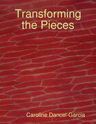 Transforming the Pieces