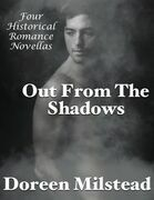 Out from the Shadows: Four Historical Romance Novellas