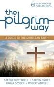 The Pilgrim Way: A guide to the Christian faith