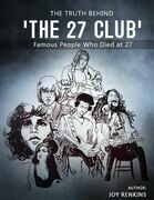 The Truth Behind 'The 27 Club': Famous People Who Died at 27