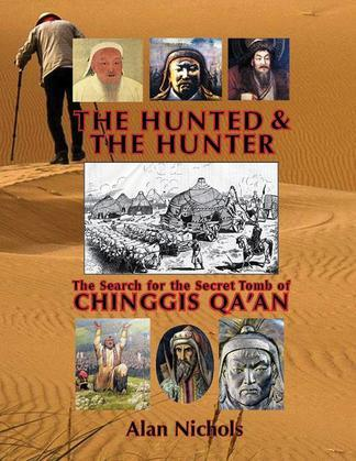 THE HUNTED & THE HUNTER: The Search for the Secret Tomb of Chinggis Qa'an