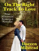 On the Right Track to Love: Four Historical Romance Novellas