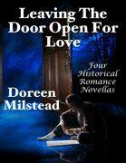 Leaving the Door Open for Love: Four Historical Romance Novellas