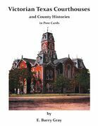 Victorian Texas Courthouses: And County Histories In Post Cards