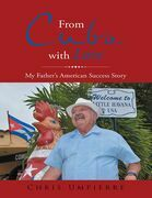 From Cuba With Love: My Father's American Success Story